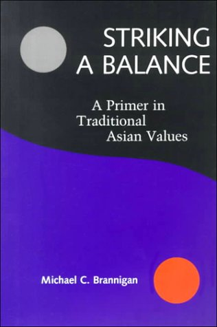 9781889119052: Striking a Balance: A Primer in Traditional Asian Values