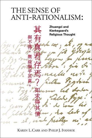 9781889119106: The Sense of Antirationalism: The Religious Thought of Zhuangzi and Kierkegaard