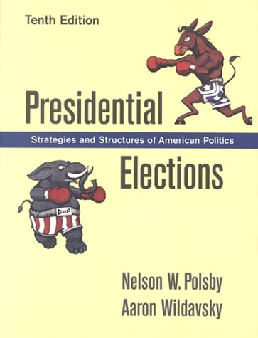 9781889119267: Presidential Elections: Strategies and Structures of American Politics