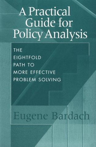 9781889119298: A Practical Guide for Policy Analysis: The Eightfold Path to More Effective Problem Solving
