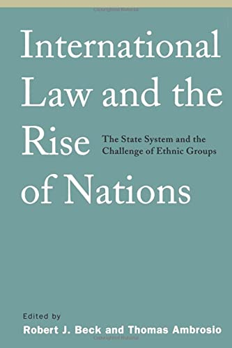 9781889119304: International Law and the Rise of Nations: The State System and the Challenge of Ethnic Groups