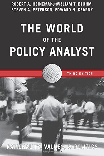 The World of the Policy Analyst : Robert A. Heineman;