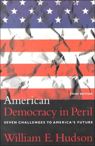 9781889119366: American Democracy in Peril: Seven Challenges to America's Future