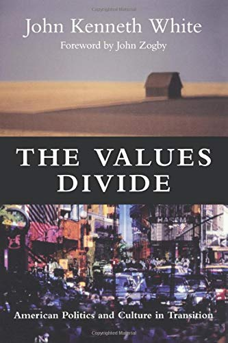 The Values Divide: American Politics and Culture: John White