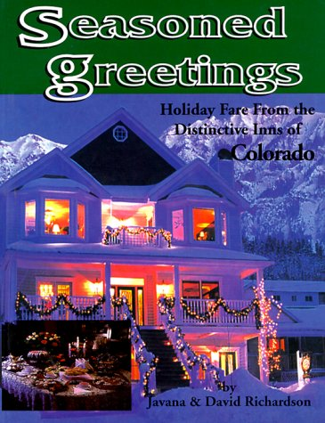 9781889120133: Seasoned Greetings: Holiday Fare from the Distinctive Inns of Colorado