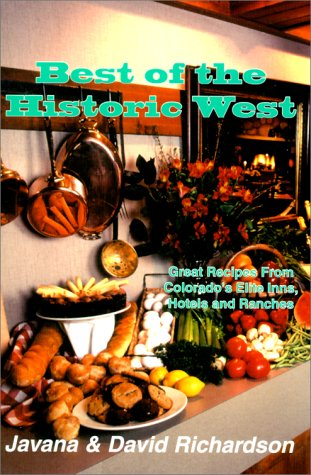 9781889120140: Best of the Historic West: Great Recipes from Colorado's Elite Inns, Hotels and Ranches
