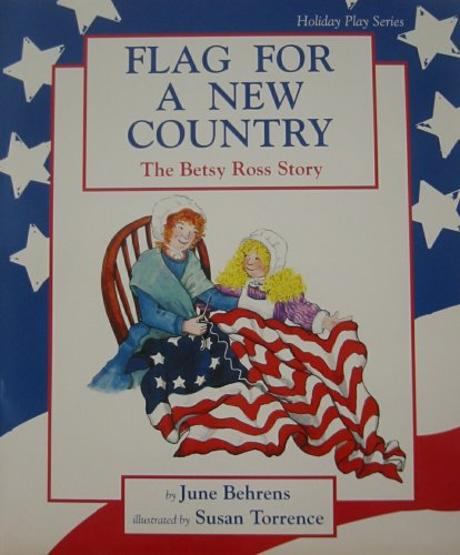 9781889121000: Flag for a New Country: The Betsy Ross Story: A Play (Holiday Play Series)