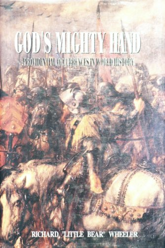 God's Mighty Hand- Providential Occurrences in World History (Volume 1): Richard Little Bear ...