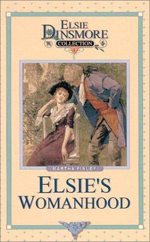 Elsie's Womanhood (Elsie Dinsmore Collection): Finley, Martha