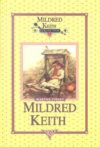 Mildred Keith Vol 1 by Martha Finley: Martha Finley