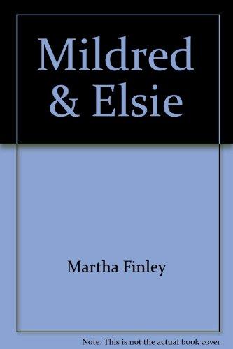 Mildred & Elsie: Martha Finley