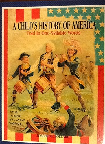 9781889128429: A Child's History of America: Told in One-Syllable Words (A Child's History of America, 1)