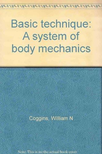 9781889131252: Basic technique: A system of body mechanics