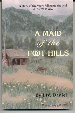 9781889137124: A Maid Of The Foot-Hills ; Or Missing Links In The Story Of Reconstruction