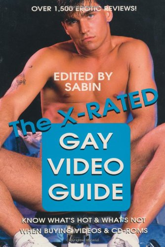 The X-Rated Gay Video Guide (1889138037) by Sabin