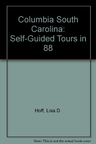 9781889139005: Columbia South Carolina: Self-Guided Tours in 88