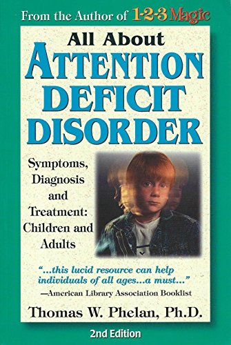 9781889140117: All About Attention Deficit Disorder: Symptoms, Diagnosis, and Treatment: Children and Adults