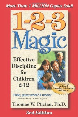 1-2-3 Magic : Effective Discipline for Children 2-12: Thomas W. Phelan
