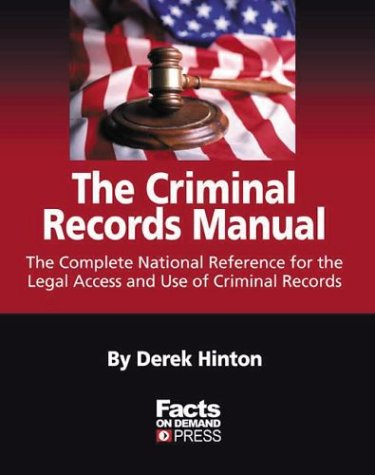 9781889150437: The Criminal Record Manual: The Complete National Reference for the Legal Access and Use of Criminal Records