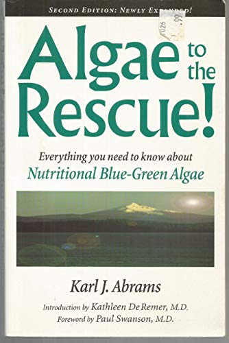 9781889152004: Algae to the Rescue Everything You Need to Know about Nutrition Algae