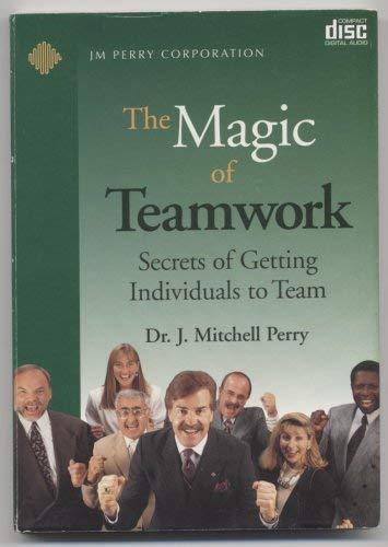 9781889153049: The Magic of Teamwork (Leveraging Human Performance)