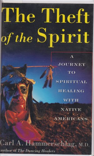 9781889166032: The Theft of the Spirit: A Journey to Spiritual Healing with Native Americans