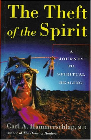 9781889166124: The Theft of the Spirit: A Journey to Spiritual Healing With Native Americans