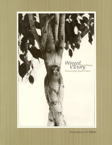 9781889169002: Winged Victory: Altered Images : Transcending Breast Cancer