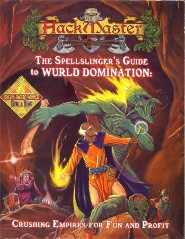 HackMaster: The Spellslinger's Guide to Wurld Domination: Jolly R. Blackburn,