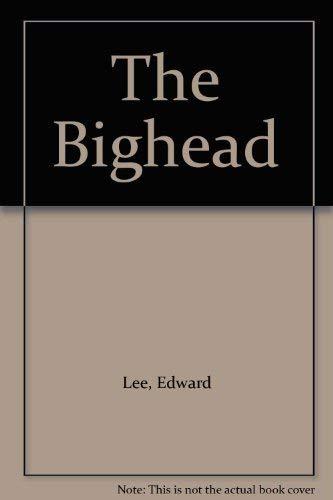 9781889186030: The Bighead [Paperback] by Lee, Edward