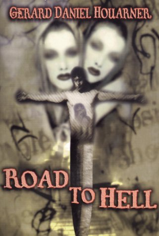 Road To Hell: Houarner, Gerard; Hodge, Brian
