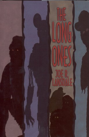 The Long Ones: Lansdale, Joe R.