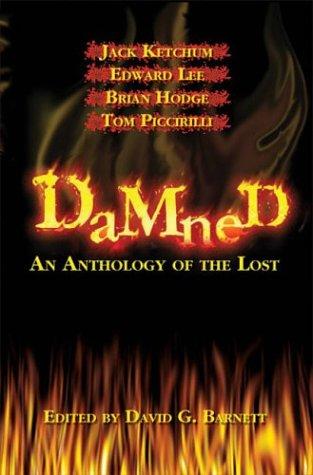 Damned: An Anthology of the Lost: Barnett, David G (ed)
