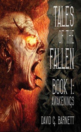 Tales of the Fallen Book I: Awakenings: David G. Barnett