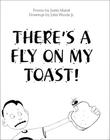 There's a Fly on My Toast: Justin Matott