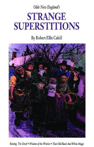 9781889193229: Olde New England's Strange Superstitions (New England's Collectible Classics)