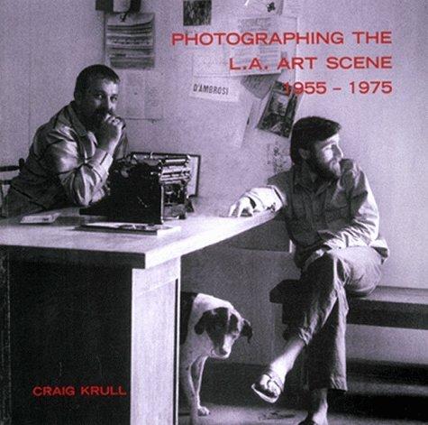 9781889195025: Photographing the LA Art Scene, 1955-1975