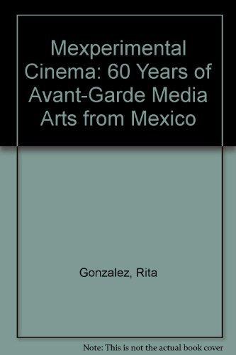 9781889195308: Mexperimental Cinema: 60 Years of Avant-Garde Media Arts from Mexico