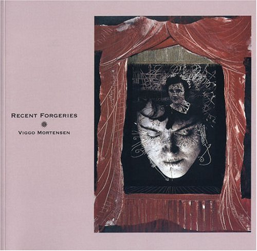 Recent Forgeries [SIGNED First edition]: Mortensen, Viggo