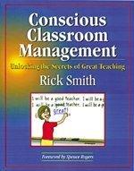 9781889236506: Conscious Classroom Management: Unlocking the Secrets of Great Teaching