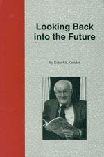 Looking Back into the Future: Kreider, Robert S. {Author} with Douglas A. Penner {Introduction By}