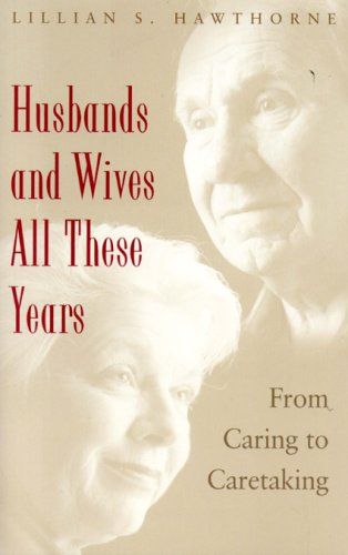 9781889242231: Husbands and Wives All These Years: From Caring to Caretaking