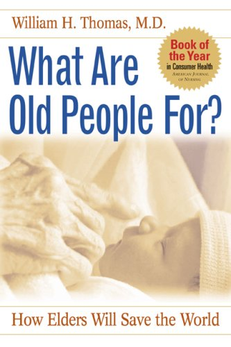 9781889242323: What Are Old People For?: How Elders Will Save the World