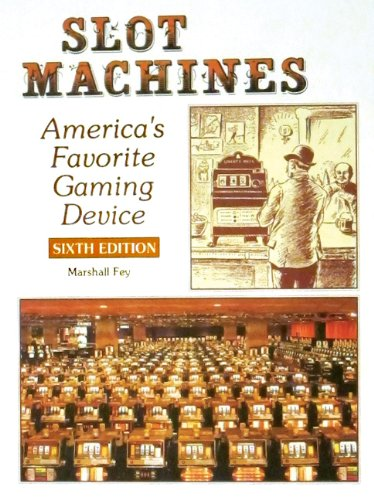 Slot Machines: America's Favorite Gaming Device: Fey, Marshall