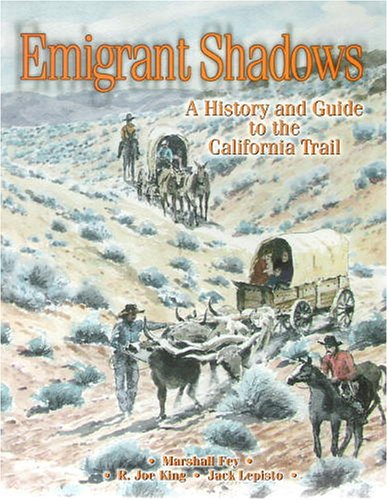 Emigrant Shadows: A History and Guide to: Stanley W.; Fey,