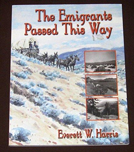 The emigrants passed this way: Everett W Harris