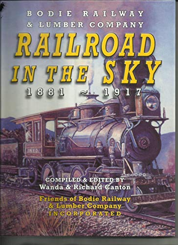 9781889243665: Railroad In The Sky: Bodie Railway & Lumber Company