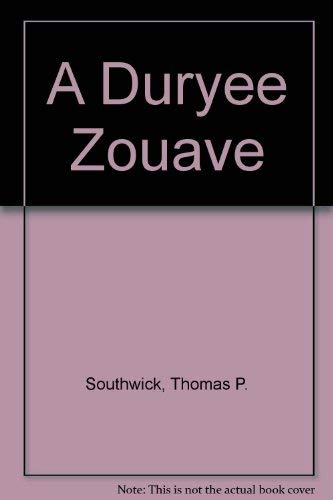 A Duryee Zouave (1889246247) by Thomas P. Southwick; Brian C. Pohanka