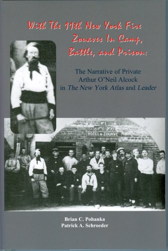 With the 11th New York Fire Zouaves In Camp, Battle, and Prison: The Narrative of Private Arthur O'...