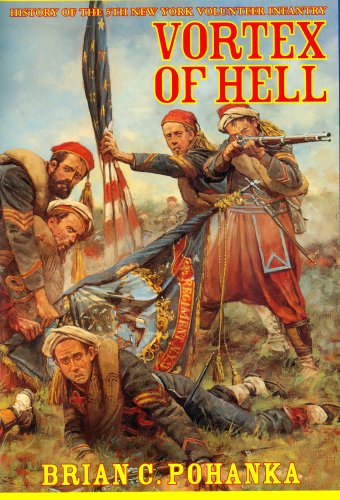History of the 5th New York Volunteer Infantry: Vortex of Hell (1889246735) by Brian C. Pohanka